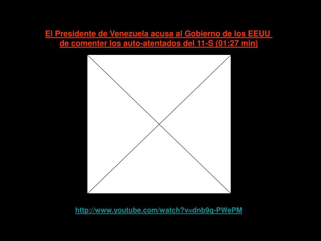 El Presidente de Venezuela acusa al Gobierno de los EEUU