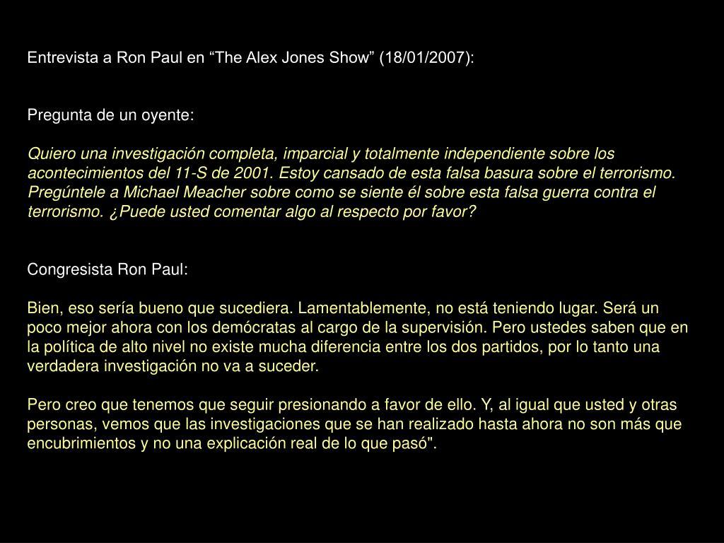 "Entrevista a Ron Paul en ""The Alex Jones Show"" (18/01/2007):"