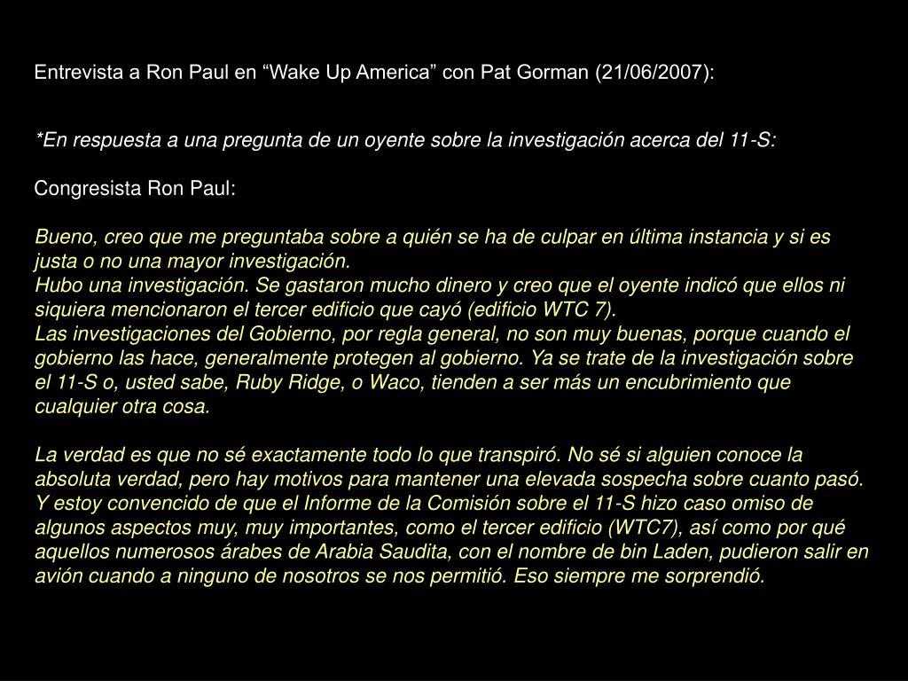 """Entrevista a Ron Paul en """"Wake Up America"""" con Pat Gorman (21/06/2007):"""