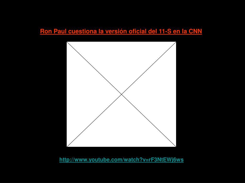 Ron Paul cuestiona la versión oficial del 11-S en la CNN