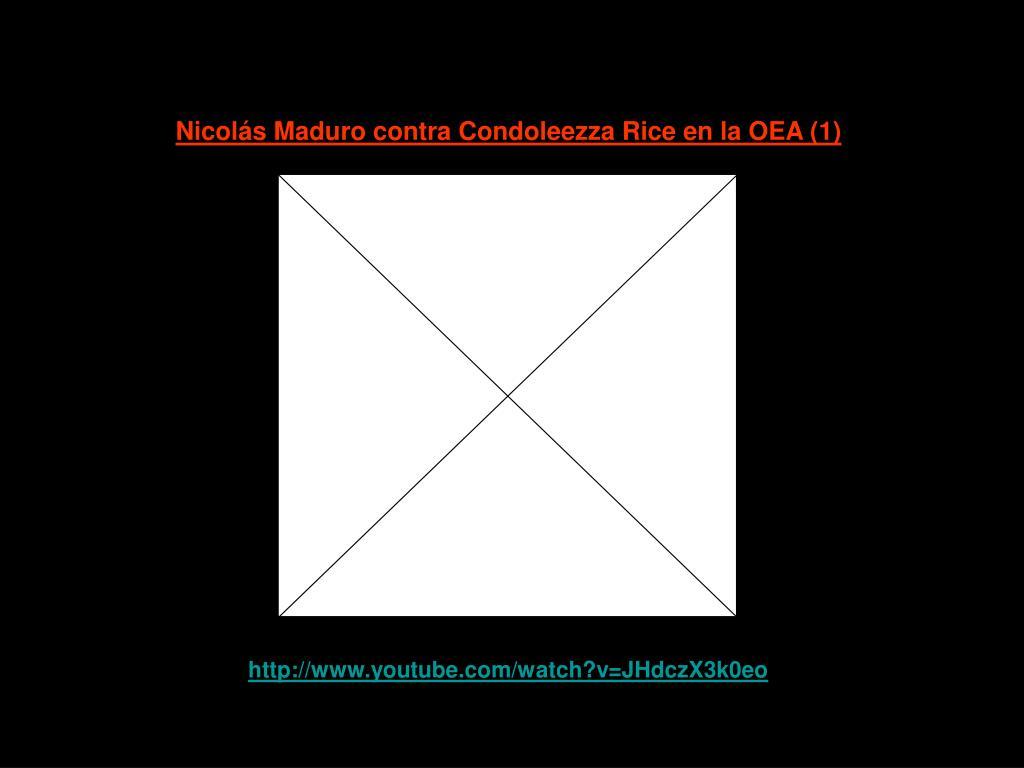 Nicolás Maduro contra Condoleezza Rice en la OEA (1)
