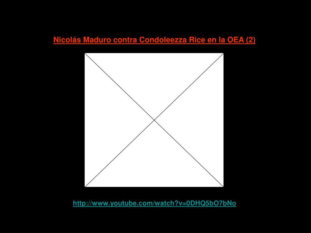 Nicolás Maduro contra Condoleezza Rice en la OEA (2)