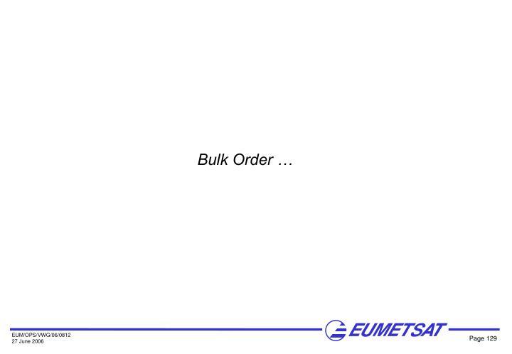 Bulk Order …
