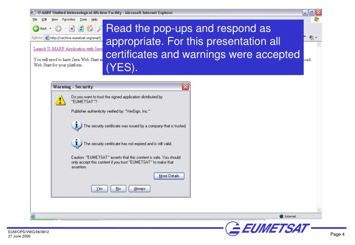 Read the pop-ups and respond as appropriate. For this presentation all certificates and warnings were accepted (YES).