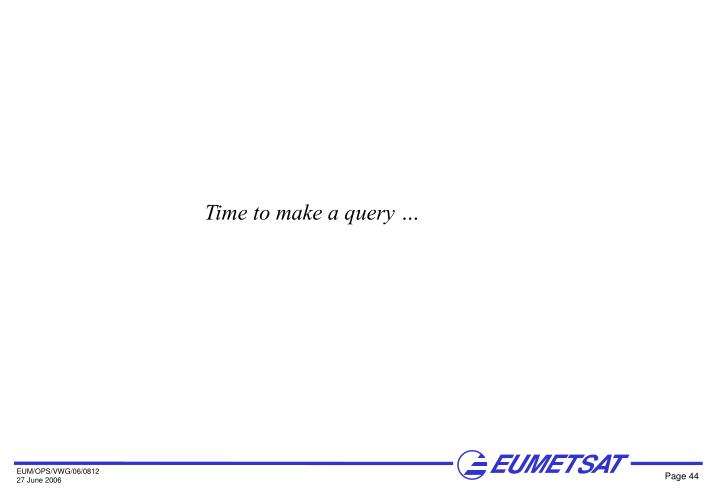 Time to make a query …