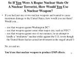 so if you were a rogue nuclear state or a nuclear terrorist how would you use a nuclear weapon