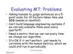 evaluating mt problems