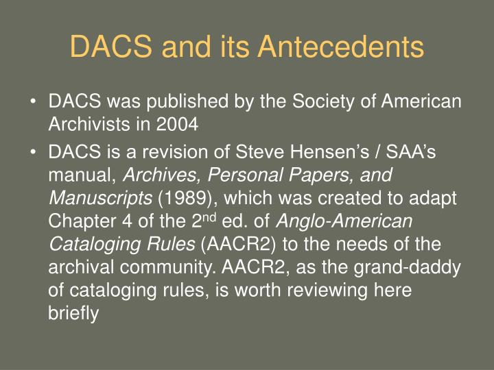 DACS and its Antecedents