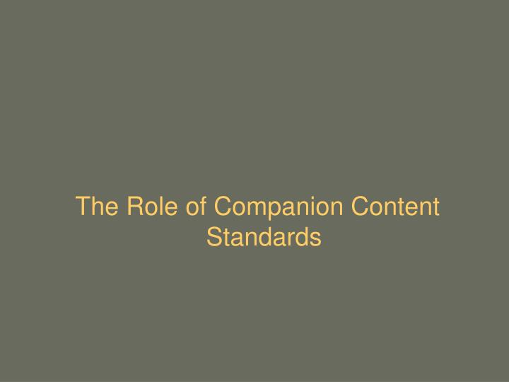 The Role of Companion Content Standards