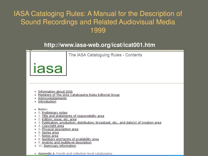 IASA Cataloging Rules: A Manual for the Description of Sound Recordings and Related Audiovisual Media        1999