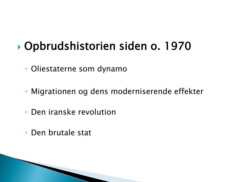 Opbrudshistorien siden o. 1970
