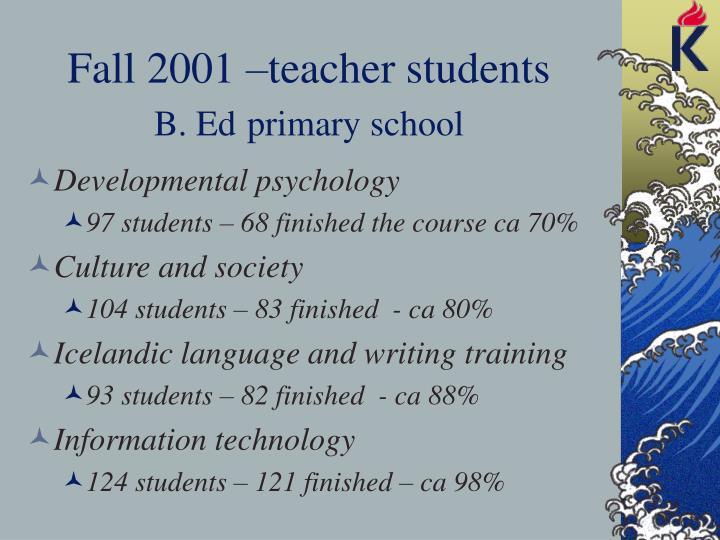Fall 2001 –teacher students