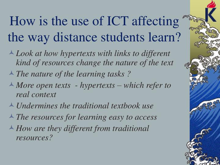 How is the use of ICT affecting the way distance students learn?