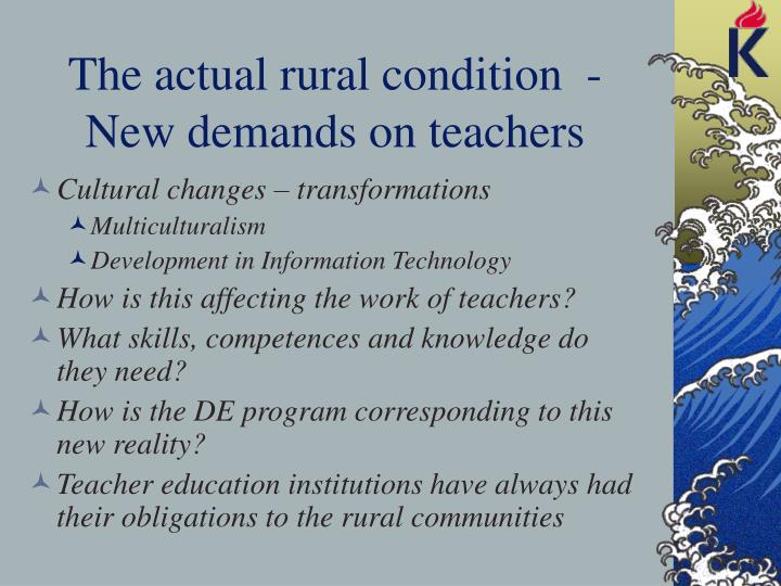 The actual rural condition  - New demands on teachers