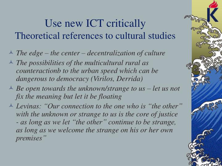 Use new ICT critically