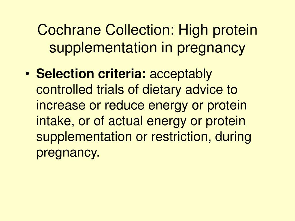 Cochrane Collection: High protein supplementation in pregnancy