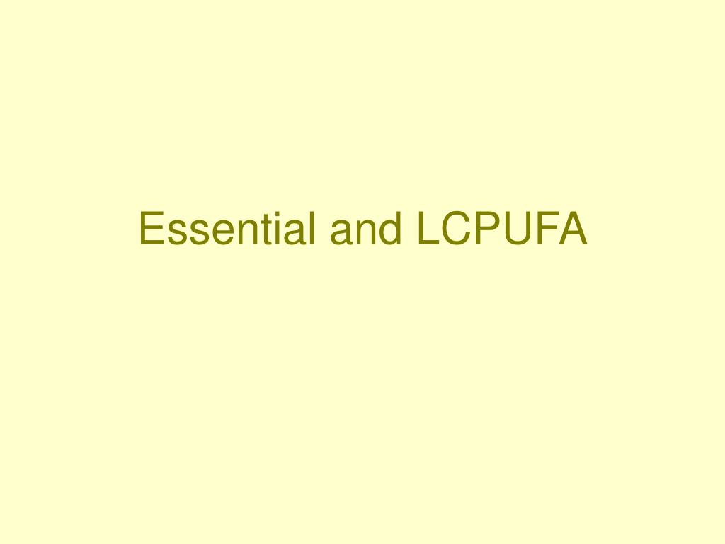 Essential and LCPUFA