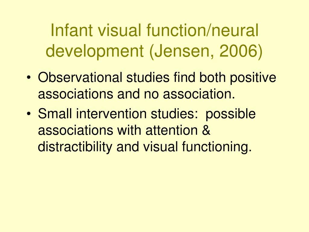 Infant visual function/neural development (Jensen, 2006)