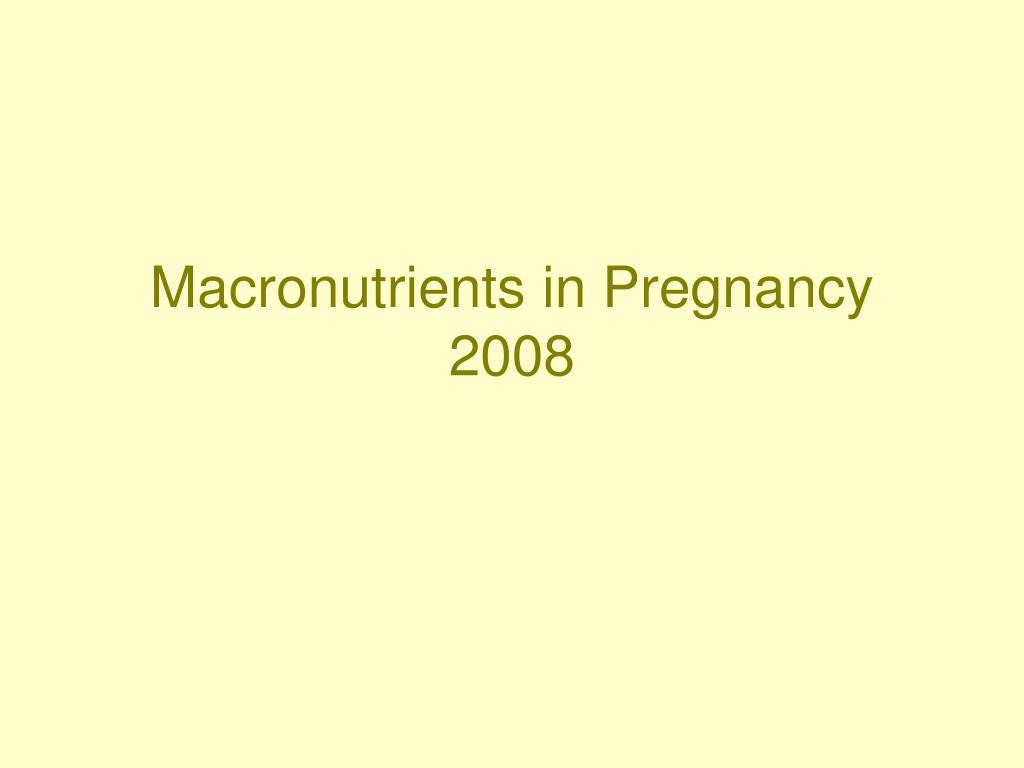 Macronutrients in Pregnancy