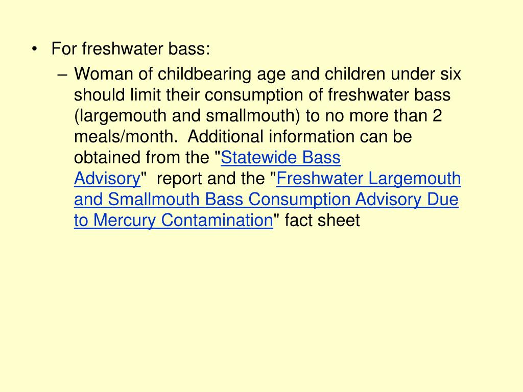 For freshwater bass: