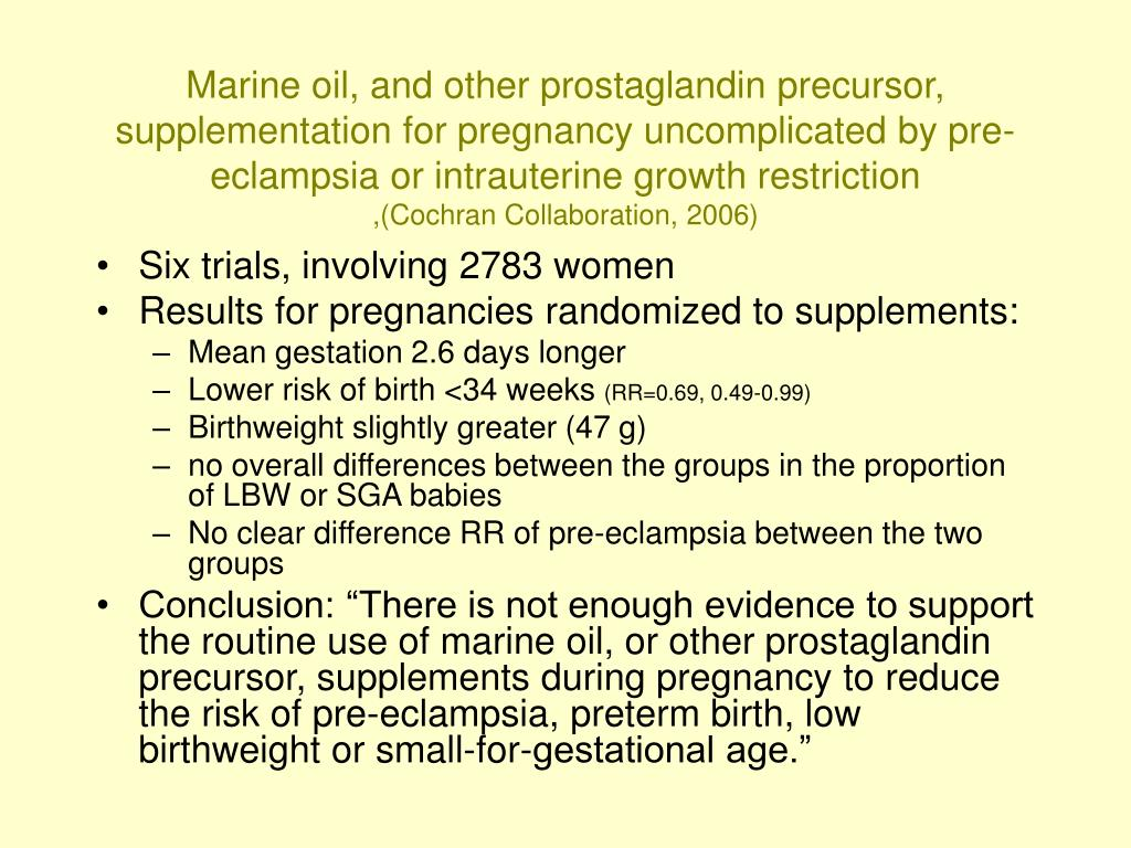 Marine oil, and other prostaglandin precursor, supplementation for pregnancy uncomplicated by pre-eclampsia or intrauterine growth restriction