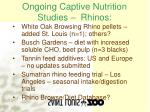 ongoing captive nutrition studies rhinos