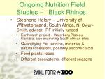 ongoing nutrition field studies black rhinos