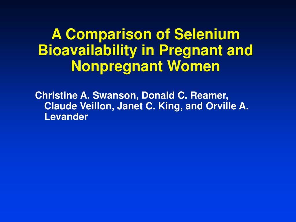 A Comparison of Selenium Bioavailability in Pregnant and Nonpregnant Women