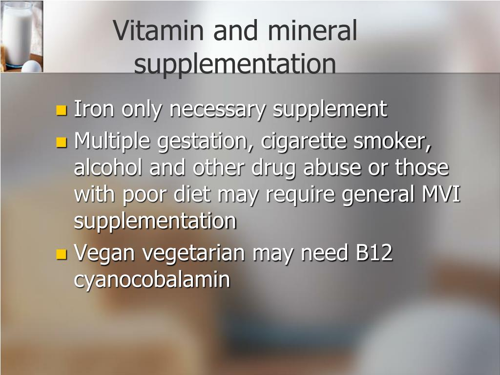 Vitamin and mineral supplementation