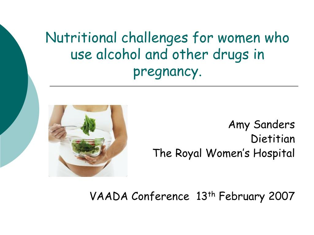 nutritional challenges for women who use alcohol and other drugs in pregnancy