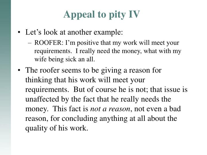 Appeal to pity IV