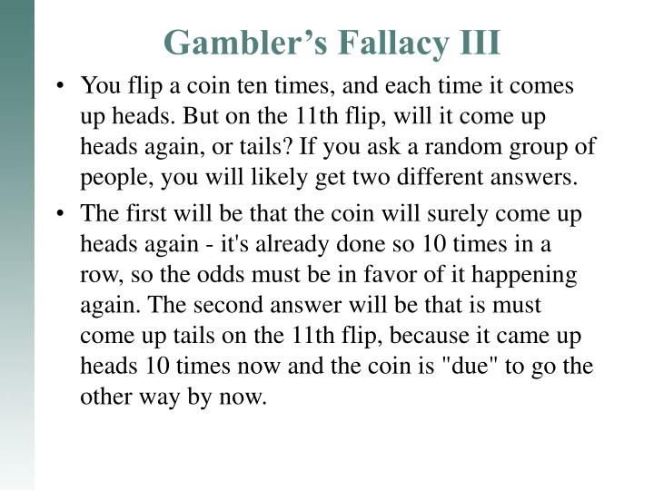 Gambler's Fallacy III