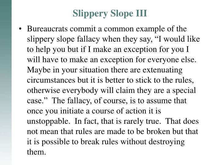 Slippery Slope III