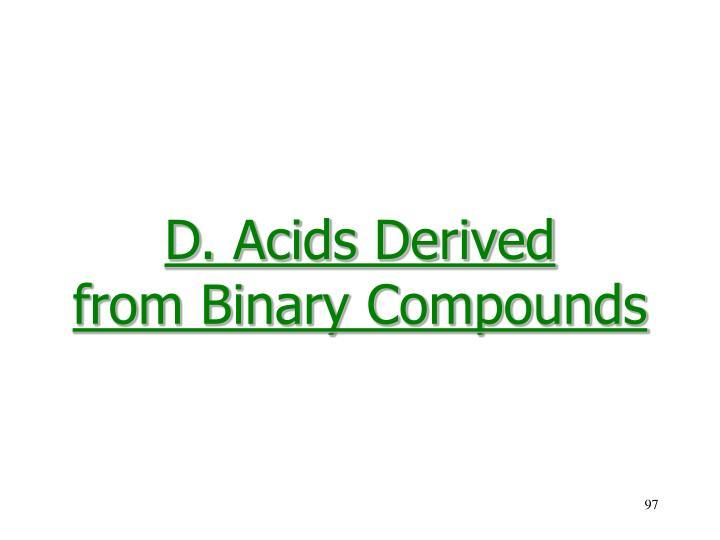 D. Acids Derived
