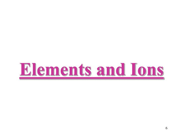 Elements and Ions