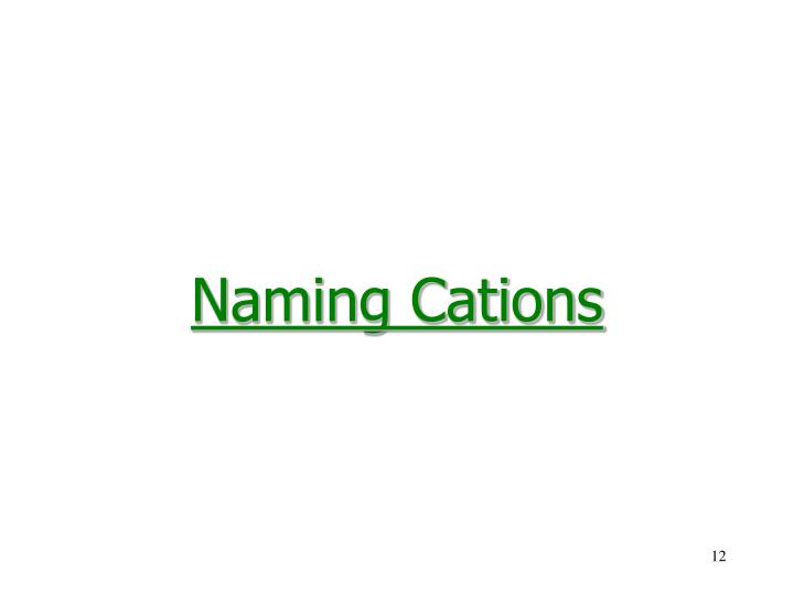Naming Cations