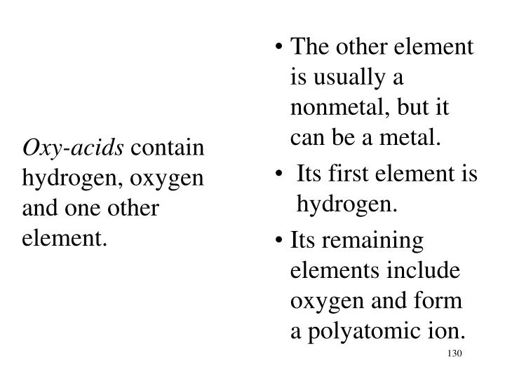 The other element is usually a nonmetal, but it can be a metal.