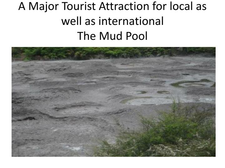 A major tourist attraction for local as well as international the mud pool