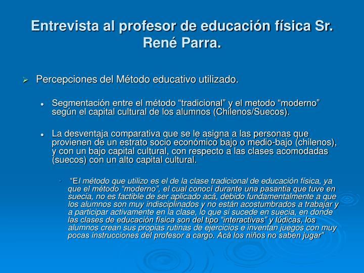 Entrevista al profesor de educación física Sr. René Parra.