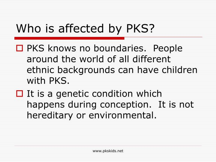 Who is affected by PKS?
