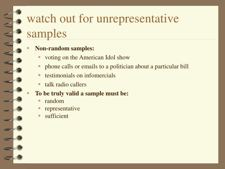 watch out for unrepresentative samples