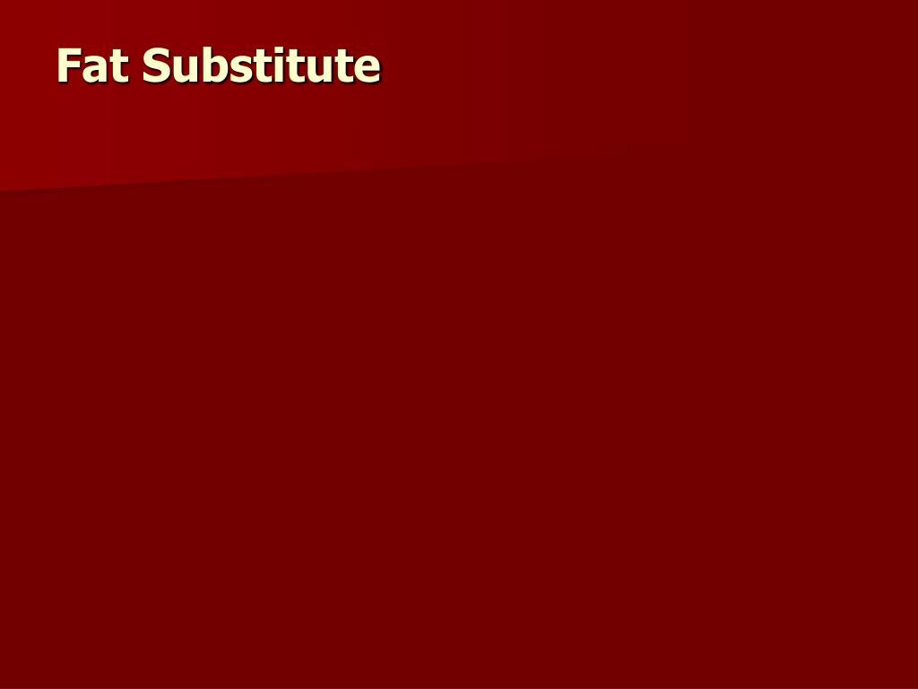 Fat Substitute