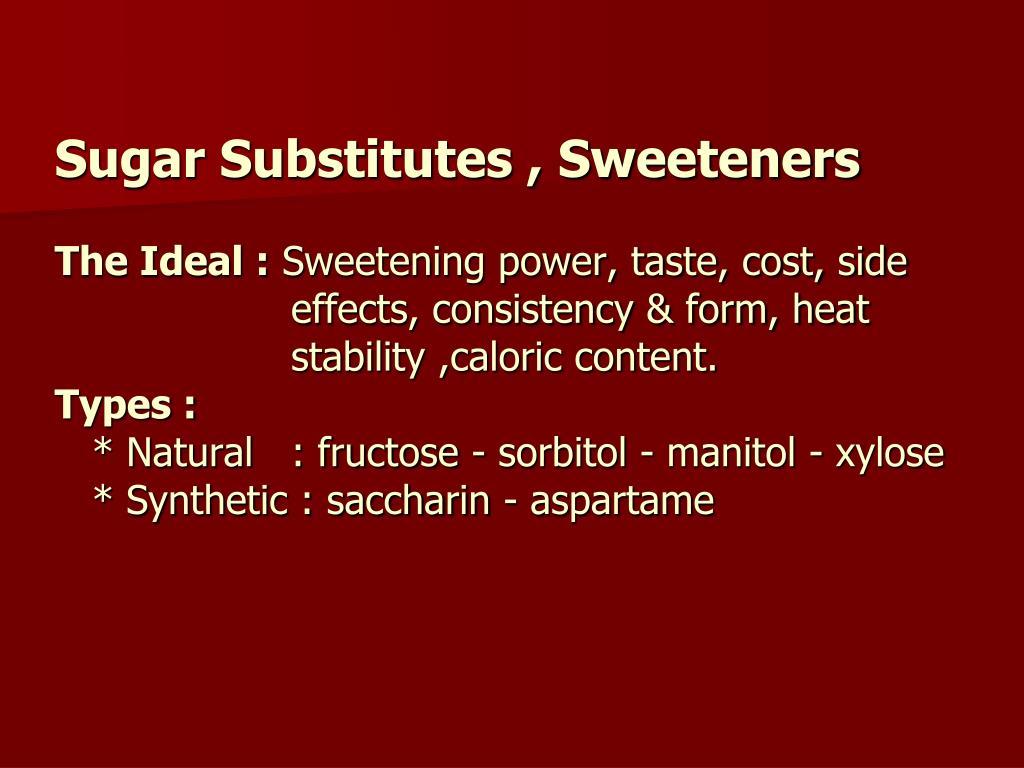 Sugar Substitutes , Sweeteners