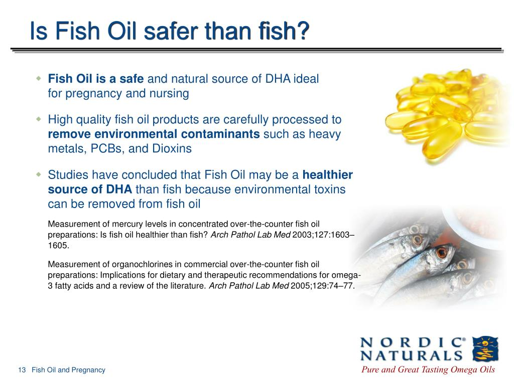 Is Fish Oil safer than fish?