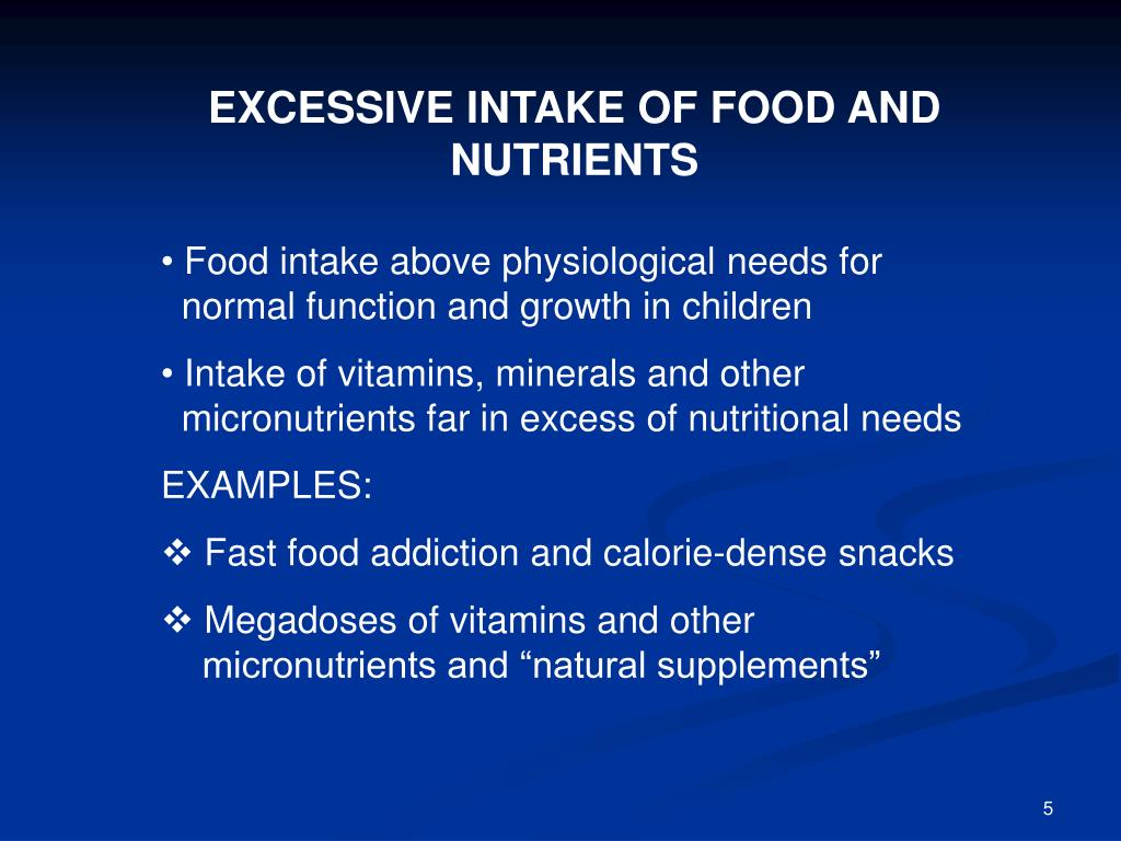 EXCESSIVE INTAKE OF FOOD AND NUTRIENTS