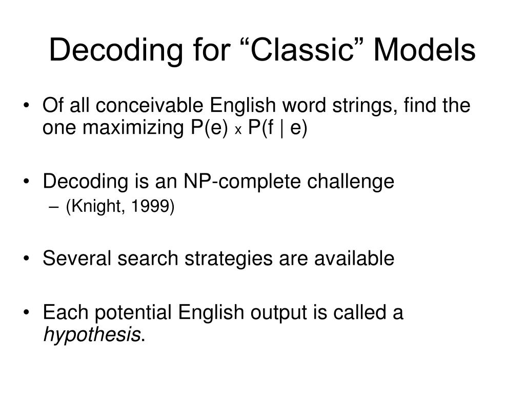 "Decoding for ""Classic"" Models"