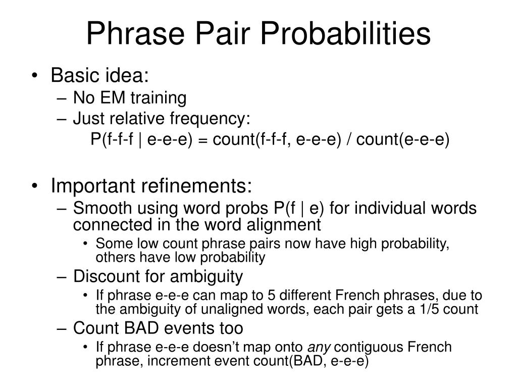 Phrase Pair Probabilities