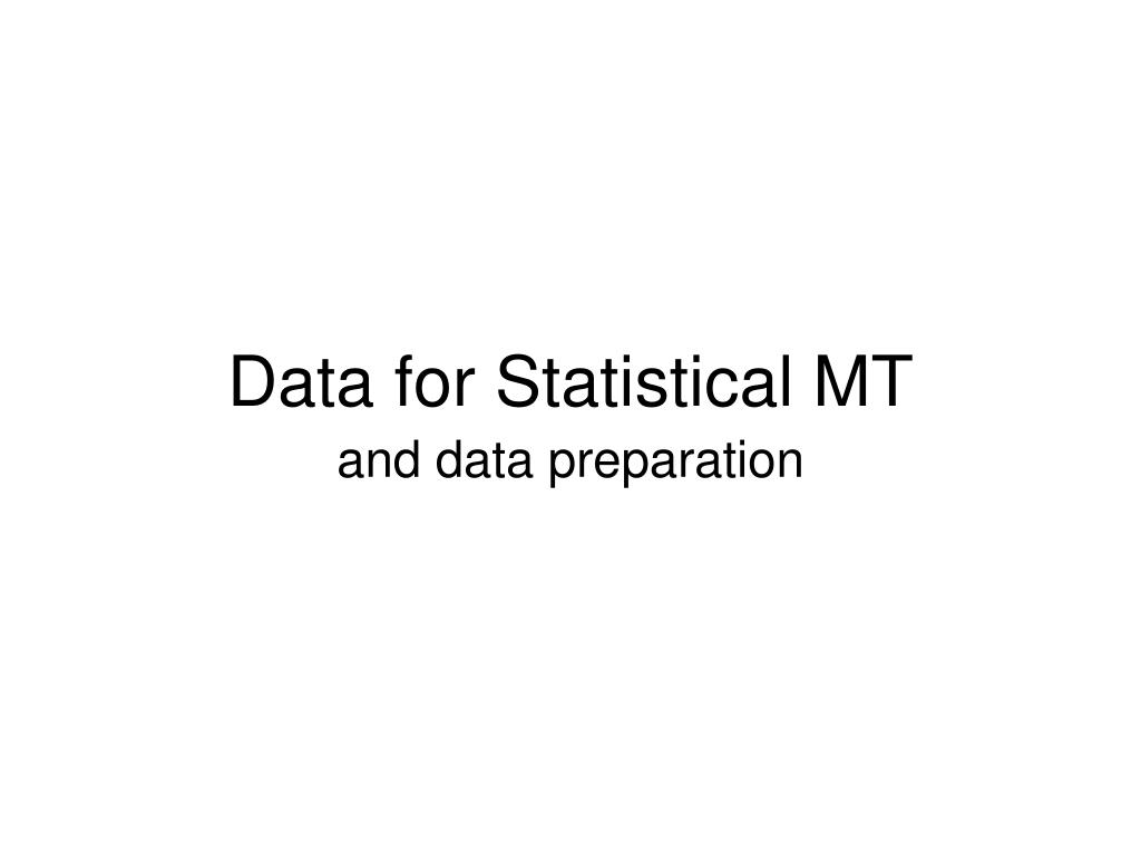 Data for Statistical MT