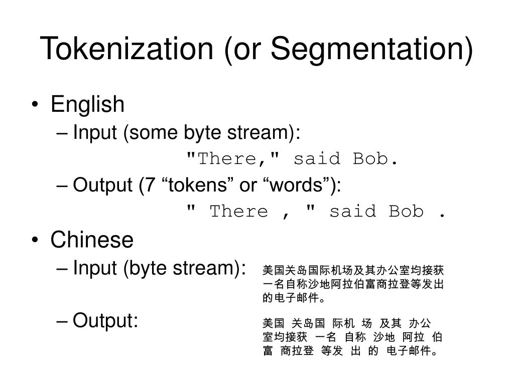 Tokenization (or Segmentation)