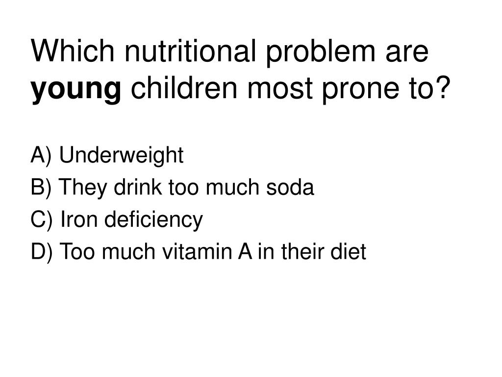 Which nutritional problem are
